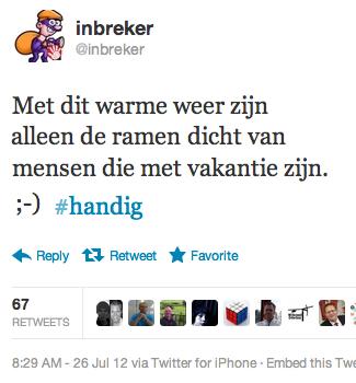 @inbreker: Met dit warme weer zijn alleen de ramen dicht van mensen die met vakantie zijn :-) #handig